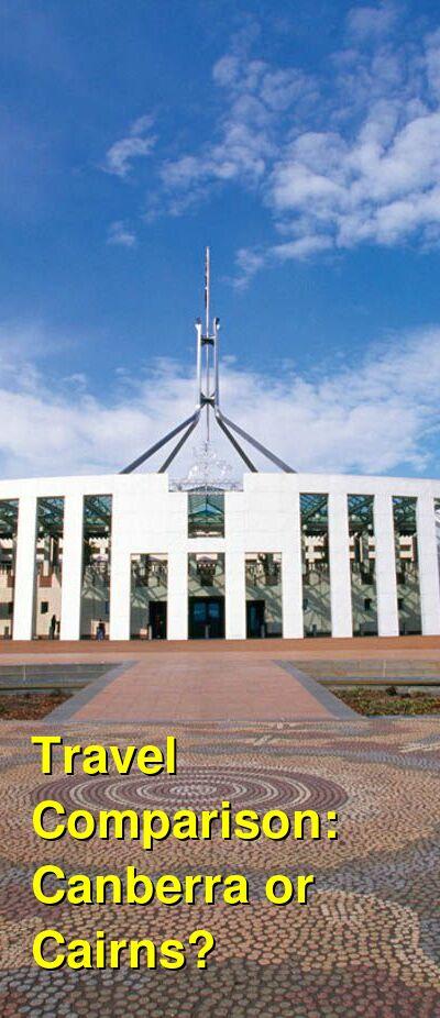 Canberra vs. Cairns Travel Comparison