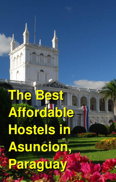 The Best Affordable Hostels in Asuncion, Paraguay | Budget Your Trip