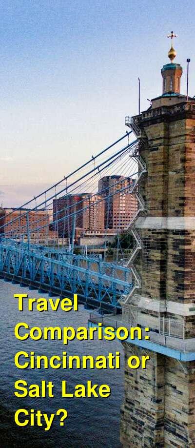 Cincinnati vs. Salt Lake City Travel Comparison