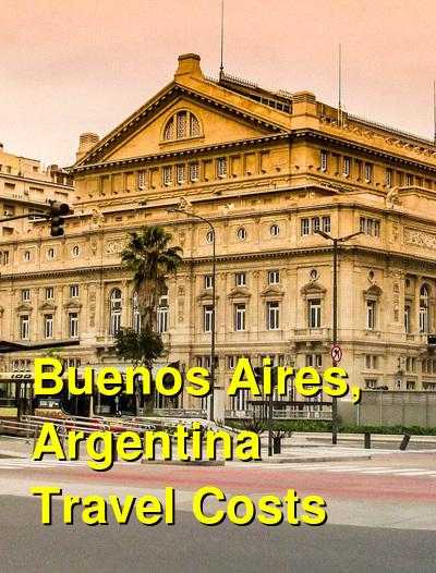 Buenos Aires, Argentina Travel Cost - Average Price of a Vacation to Buenos Aires, Argentina: Food & Meal Budget, Daily & Weekly Expenses | BudgetYourTrip.com