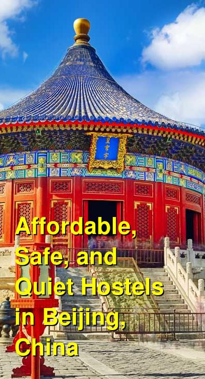 Affordable, Safe, and Quiet Hostels in Beijing, China | Budget Your Trip
