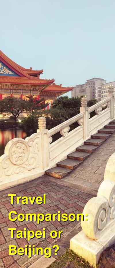 Taipei vs. Beijing Travel Comparison