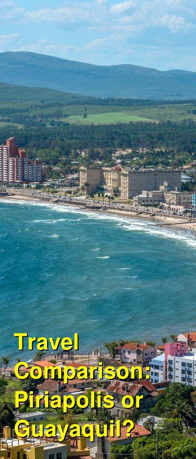 Piriapolis vs. Guayaquil Travel Comparison