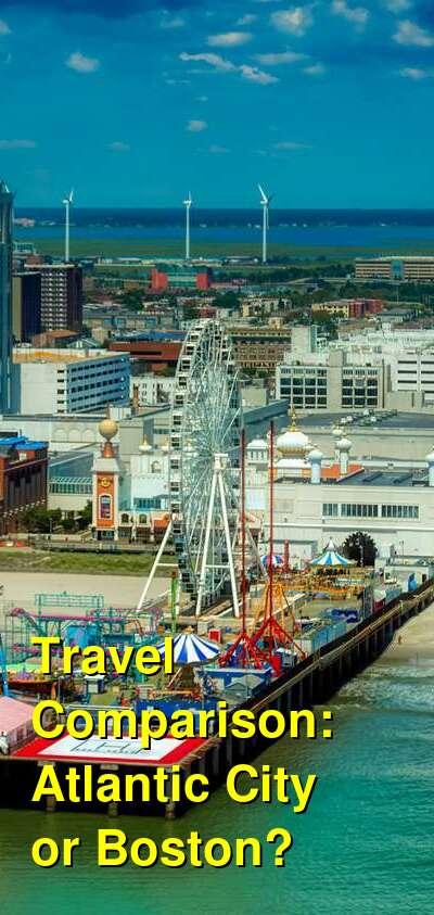 Atlantic City vs. Boston Travel Comparison