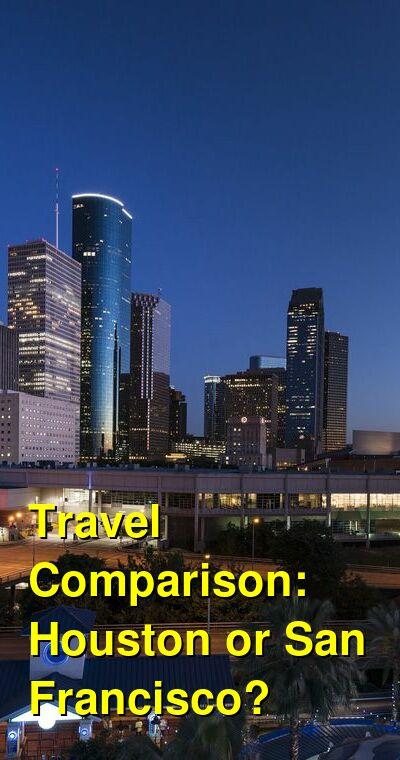 Houston vs. San Francisco Travel Comparison