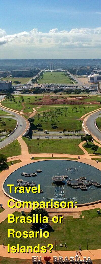 Brasilia vs. Rosario Islands Travel Comparison