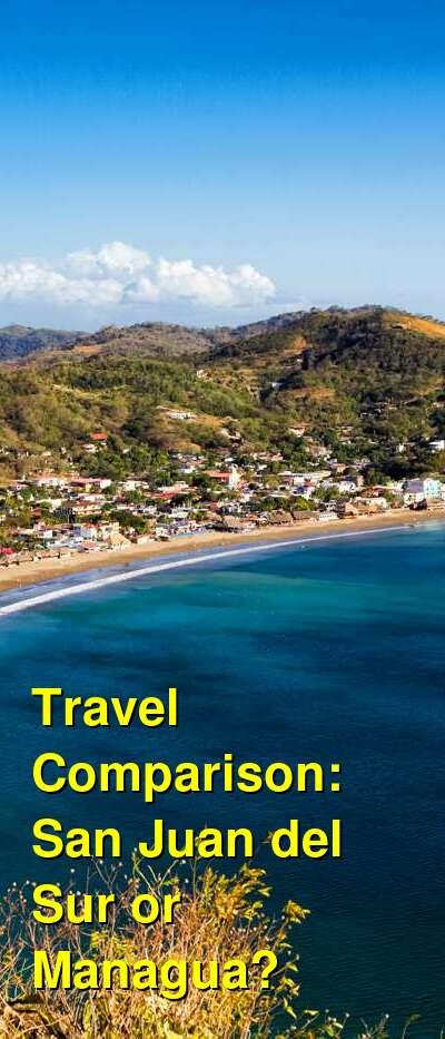 San Juan del Sur vs. Managua Travel Comparison