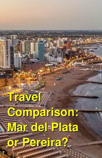 Mar del Plata vs. Pereira Travel Comparison