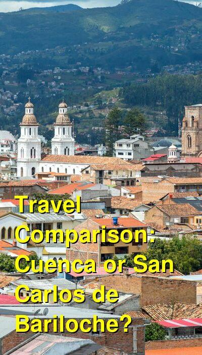 Cuenca vs. San Carlos de Bariloche Travel Comparison