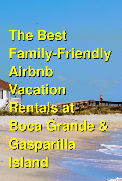 The 6 Best Family-Friendly Airbnb Vacation Rentals at Boca Grande & Gasparilla Island | Budget Your Trip