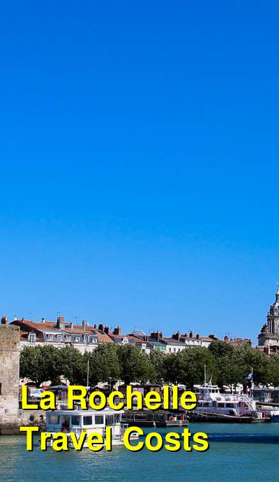 La Rochelle Travel Costs & Prices - Vieux Port, the Three Towers & Seafood | BudgetYourTrip.com