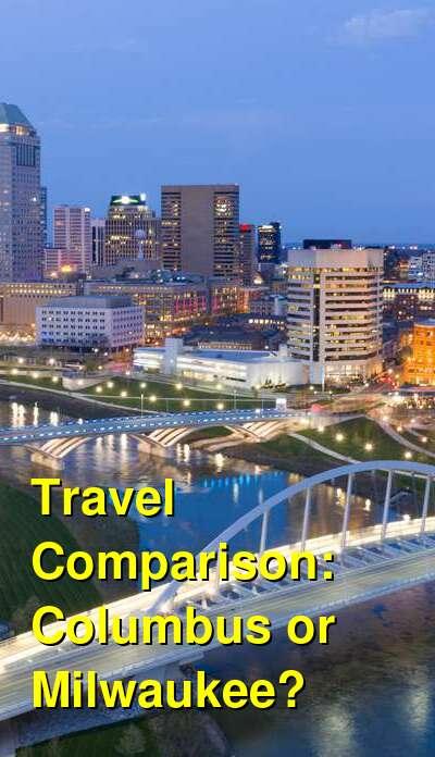 Columbus vs. Milwaukee Travel Comparison