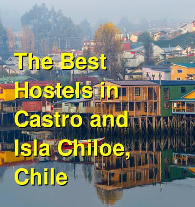 The Best Hostels in Castro and Isla Chiloe, Chile | Budget Your Trip