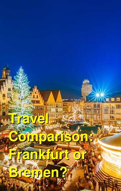 Frankfurt vs. Bremen Travel Comparison