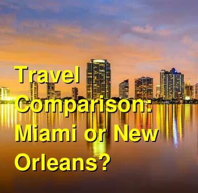 Miami vs. New Orleans Travel Comparison