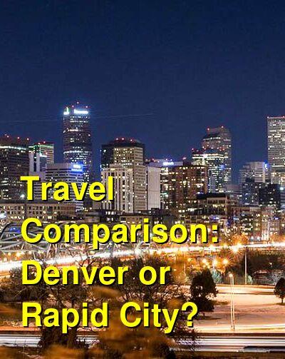 Denver vs. Rapid City Travel Comparison