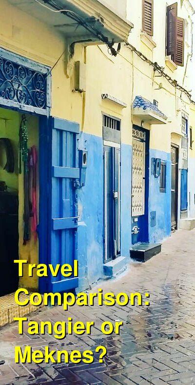 Tangier vs. Meknes Travel Comparison