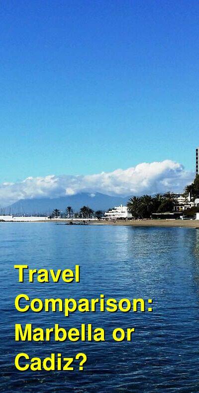 Marbella vs. Cadiz Travel Comparison