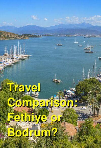 Fethiye vs. Bodrum Travel Comparison