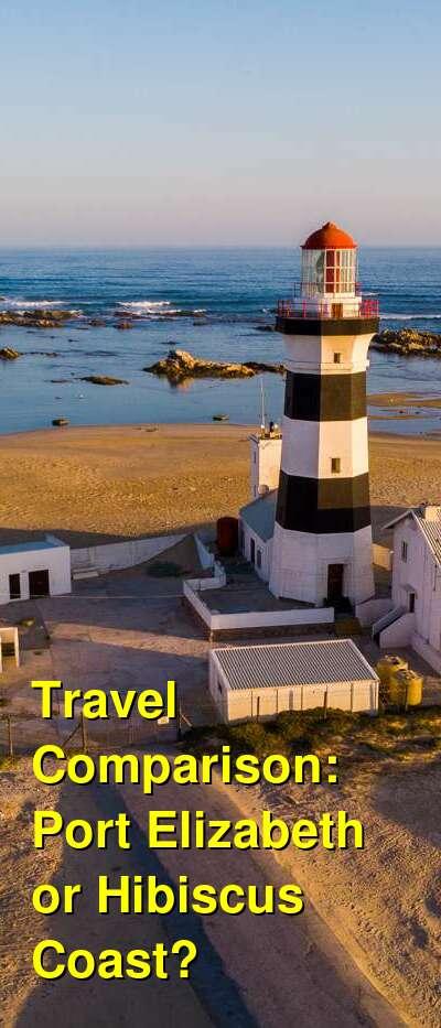 Port Elizabeth vs. Hibiscus Coast Travel Comparison