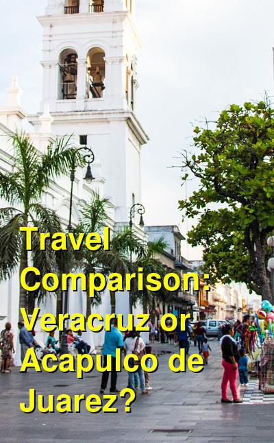 Veracruz vs. Acapulco de Juarez Travel Comparison