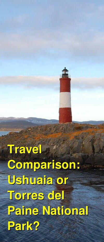 Ushuaia vs. Torres del Paine National Park Travel Comparison