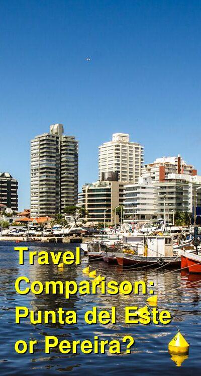 Punta del Este vs. Pereira Travel Comparison