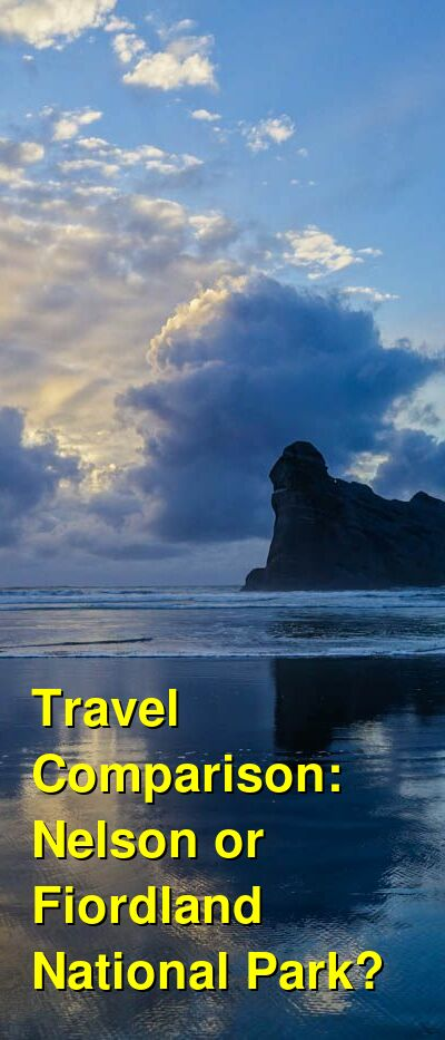 Nelson vs. Fiordland National Park Travel Comparison