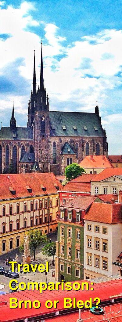 Brno vs. Bled Travel Comparison