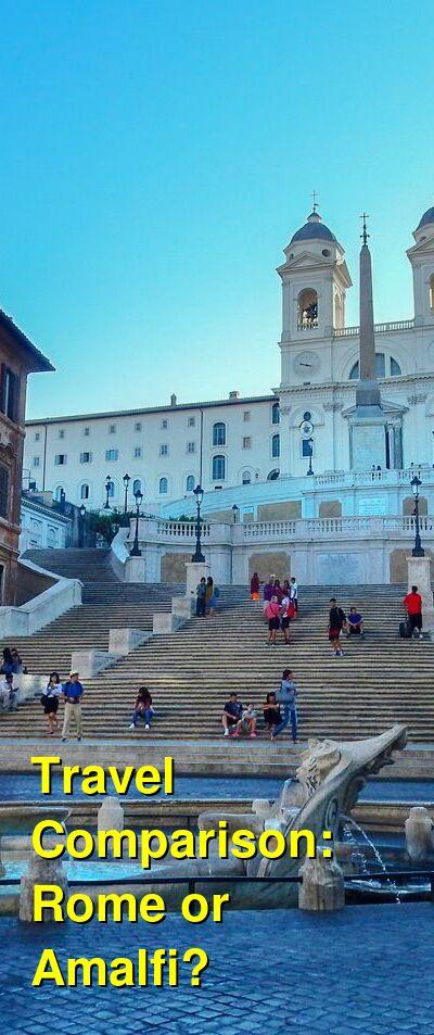 Rome vs. Amalfi Travel Comparison