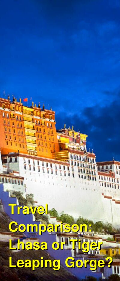 Lhasa vs. Tiger Leaping Gorge Travel Comparison