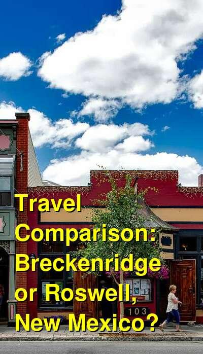 Breckenridge vs. Roswell, New Mexico Travel Comparison