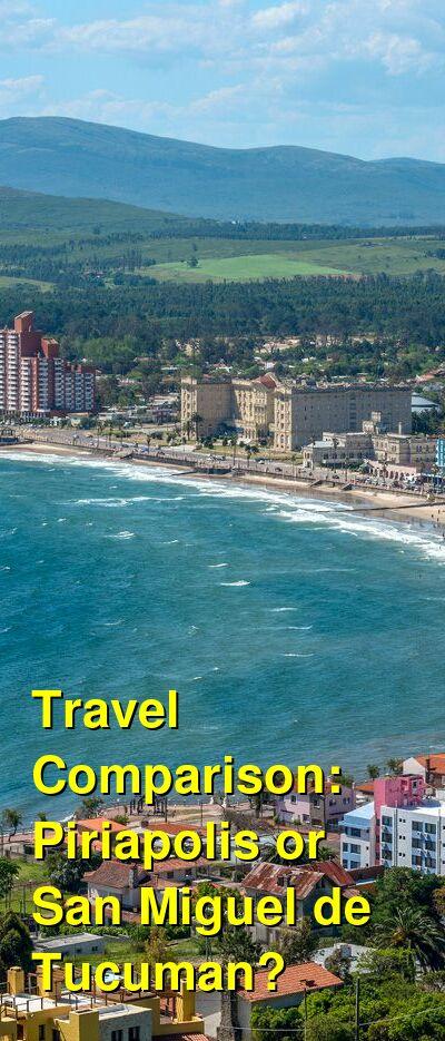 Piriapolis vs. San Miguel de Tucuman Travel Comparison
