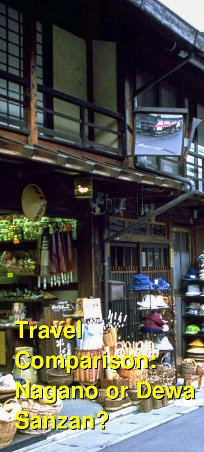 Nagano vs. Dewa Sanzan Travel Comparison