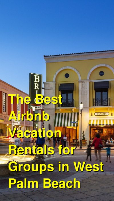 The Best Airbnb Vacation Rentals for Groups in West Palm Beach (May 2021) | Budget Your Trip