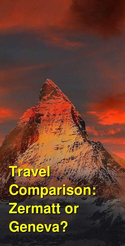 Zermatt vs. Geneva Travel Comparison