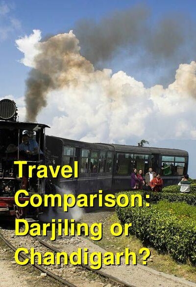 Darjiling vs. Chandigarh Travel Comparison