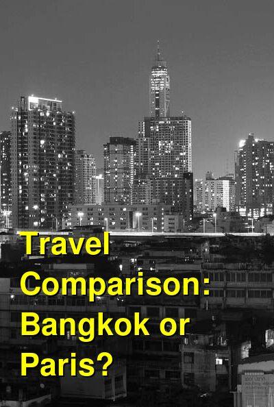 Bangkok vs. Paris Travel Comparison