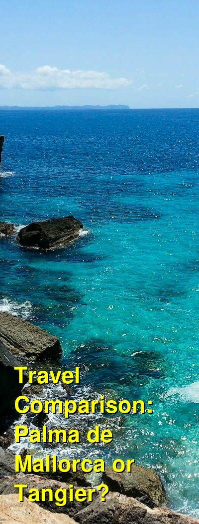 Palma de Mallorca vs. Tangier Travel Comparison
