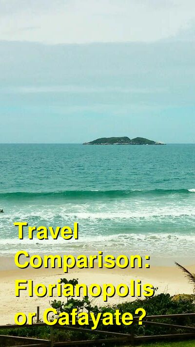 Florianopolis vs. Cafayate Travel Comparison
