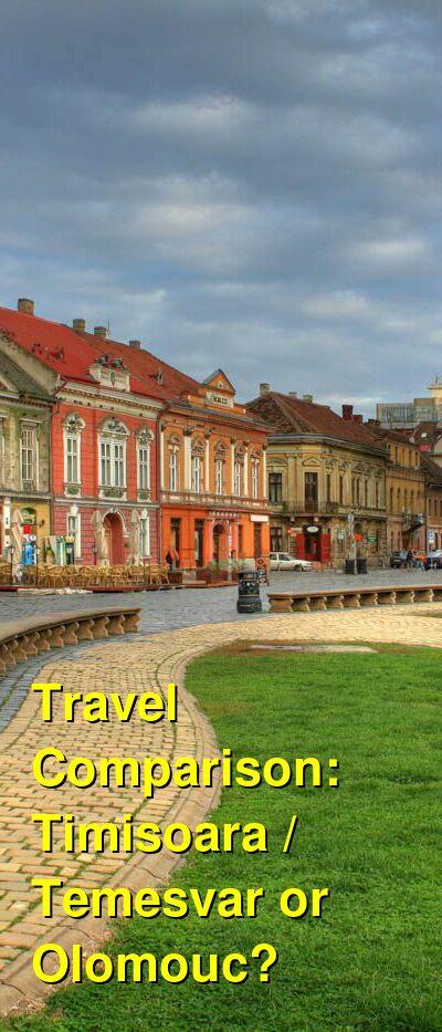 Timisoara / Temesvar vs. Olomouc Travel Comparison