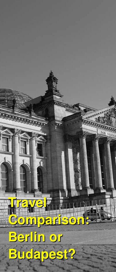 Berlin vs. Budapest Travel Comparison