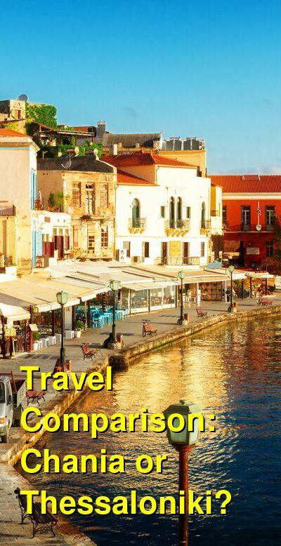 Chania vs. Thessaloniki Travel Comparison