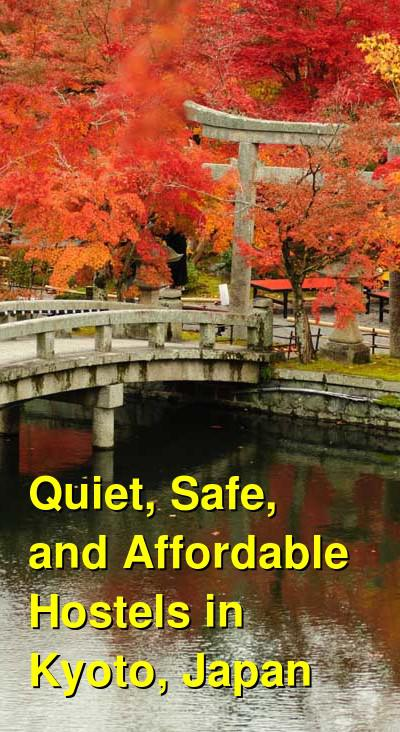 Quiet, Safe, and Affordable Hostels in Kyoto, Japan | Budget Your Trip