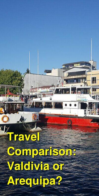 Valdivia vs. Arequipa Travel Comparison