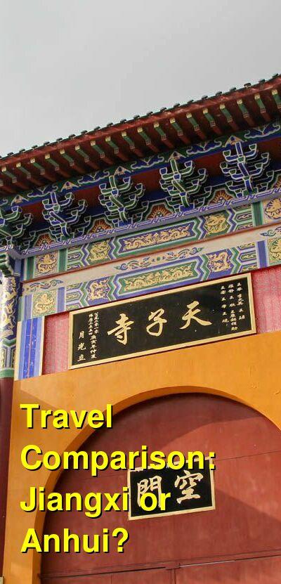 Jiangxi vs. Anhui Travel Comparison