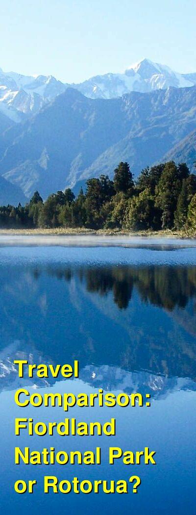 Fiordland National Park vs. Rotorua Travel Comparison