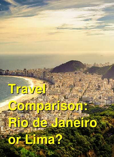Rio de Janeiro vs. Lima Travel Comparison