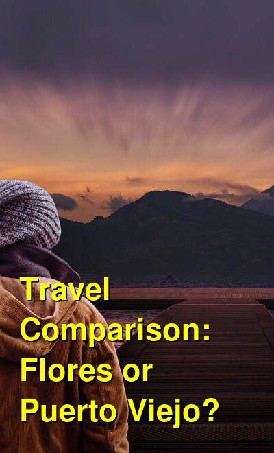 Flores vs. Puerto Viejo Travel Comparison