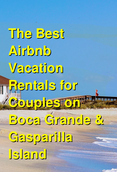 5 Best Airbnb Vacation Rentals for Couples on Boca Grande & Gasparilla Island | Budget Your Trip